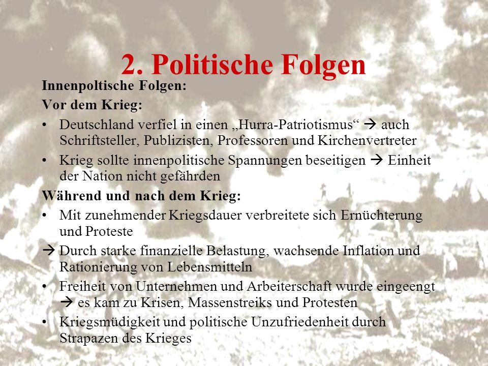 2. Politische Folgen Innenpoltische Folgen: Vor dem Krieg: