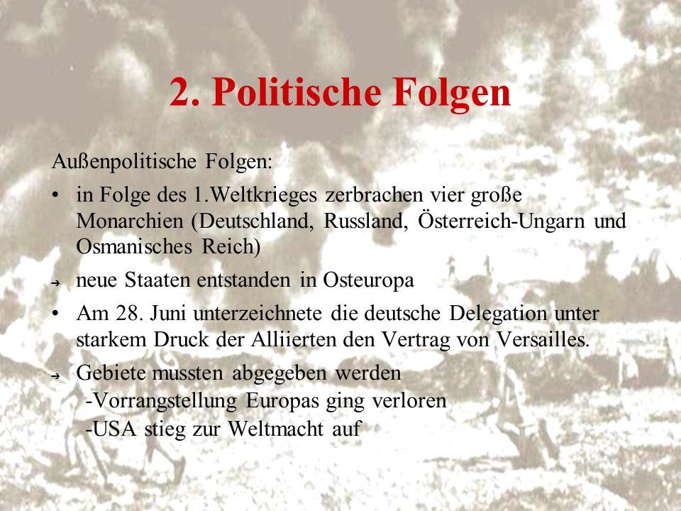2. Politische Folgen Außenpolitische Folgen: