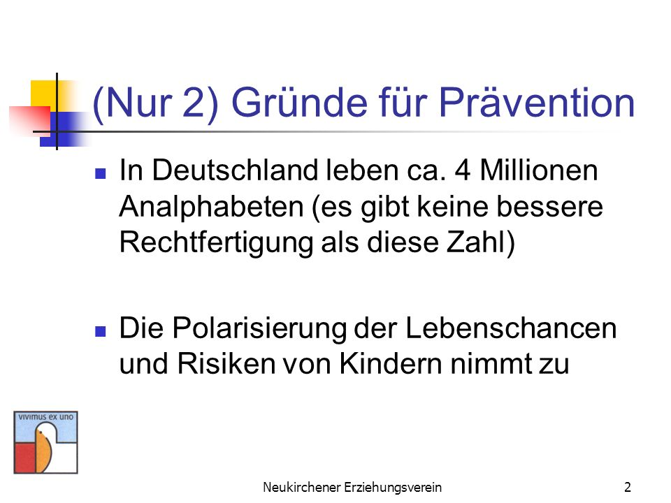(Nur 2) Gründe für Prävention