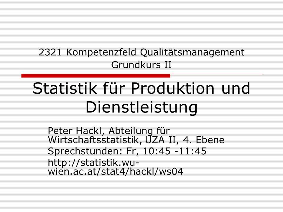 2321 Kompetenzfeld Qualitätsmanagement Grundkurs II Statistik für Produktion und Dienstleistung