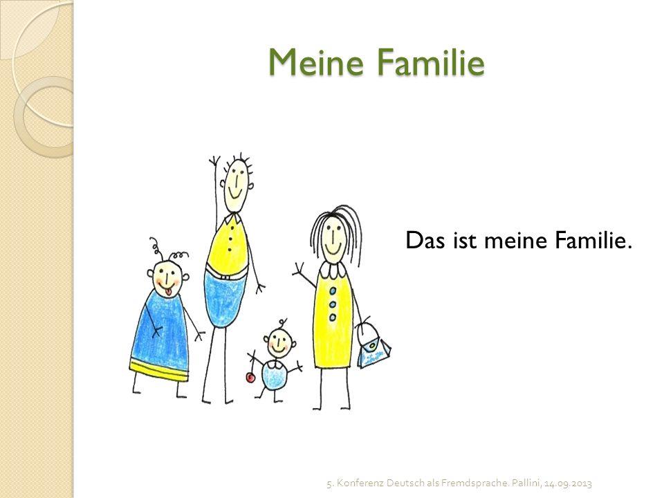 Meine Familie Das ist meine Familie.