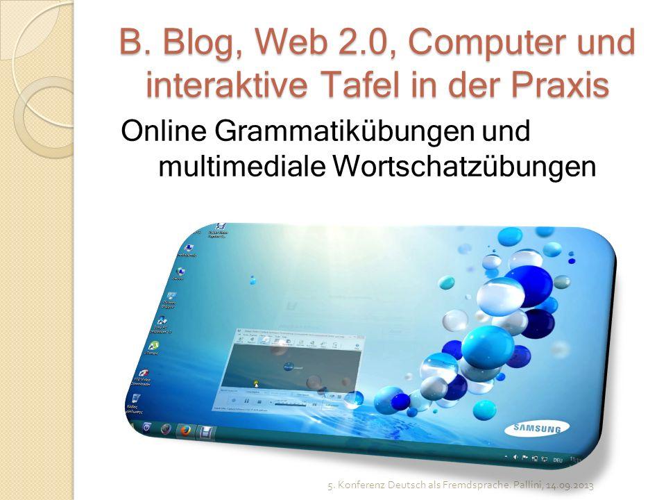 B. Blog, Web 2.0, Computer und interaktive Tafel in der Praxis