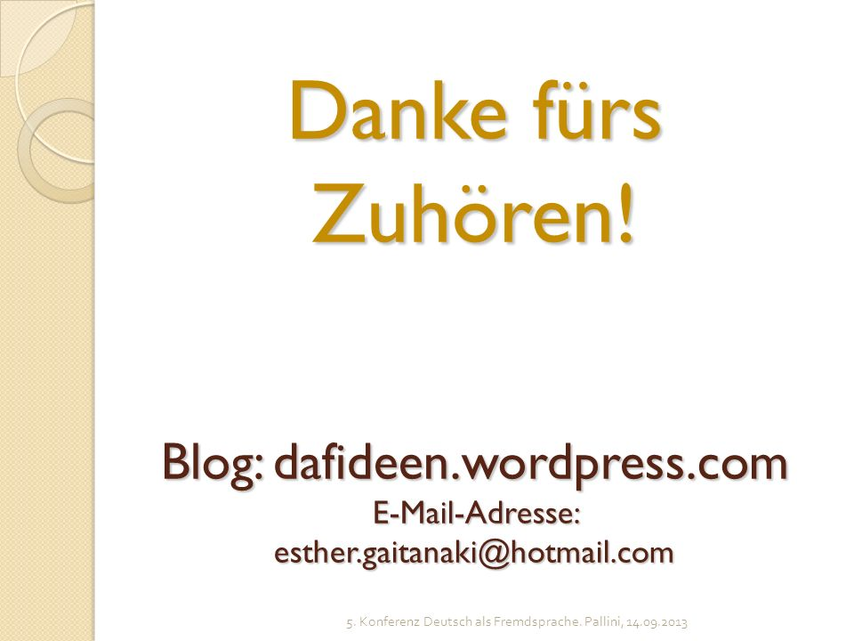 Danke fürs Zuhören. Blog: dafideen. wordpress