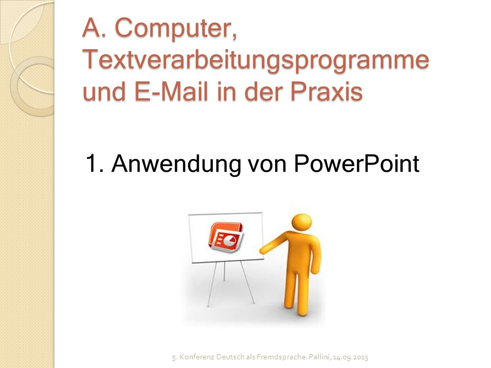 A. Computer, Textverarbeitungsprogramme und E-Mail in der Praxis