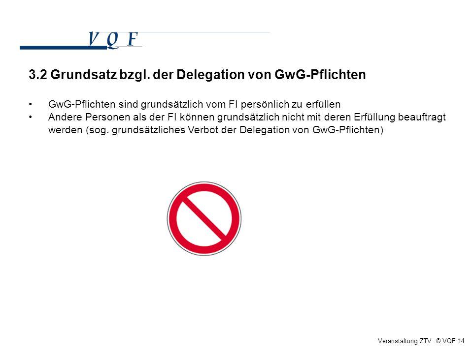 3.2 Grundsatz bzgl. der Delegation von GwG-Pflichten
