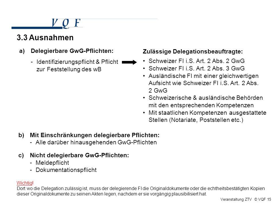 3.3 Ausnahmen Delegierbare GwG-Pflichten: