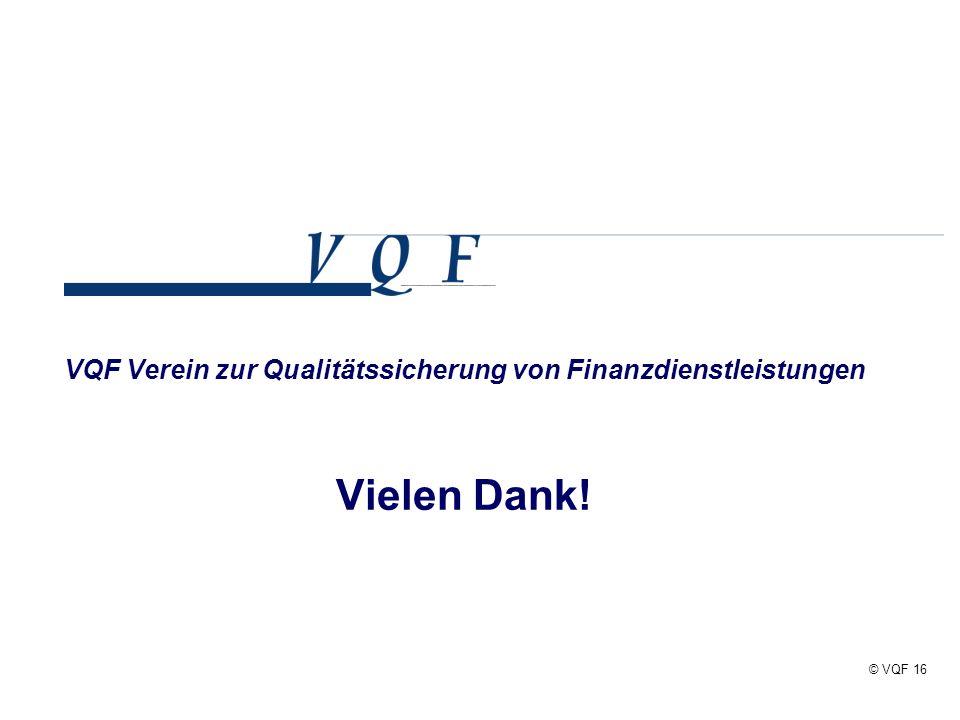 VQF Verein zur Qualitätssicherung von Finanzdienstleistungen Vielen Dank!