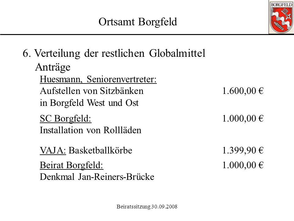6. Verteilung der restlichen Globalmittel Anträge