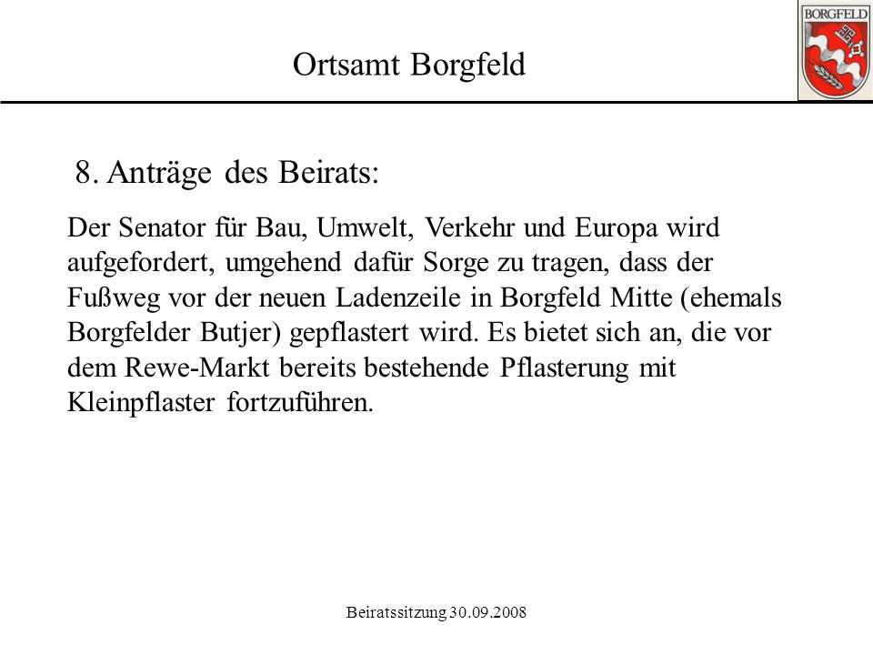 Ortsamt Borgfeld 8. Anträge des Beirats: