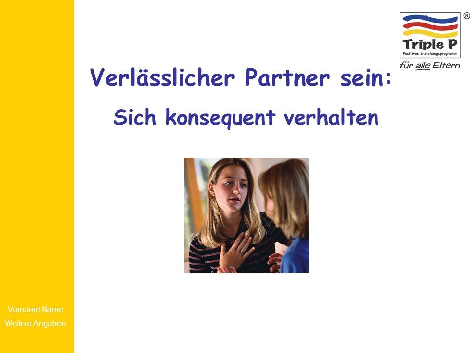 Verlässlicher Partner sein: Sich konsequent verhalten