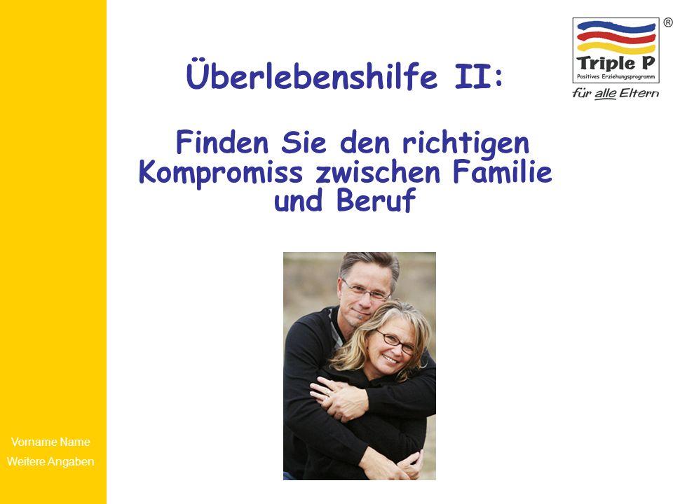 Überlebenshilfe II: Finden Sie den richtigen Kompromiss zwischen Familie und Beruf