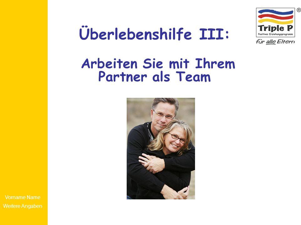 Überlebenshilfe III: Arbeiten Sie mit Ihrem Partner als Team