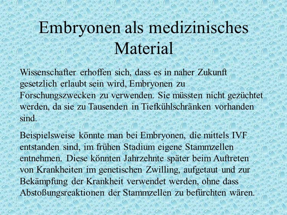 Embryonen als medizinisches Material