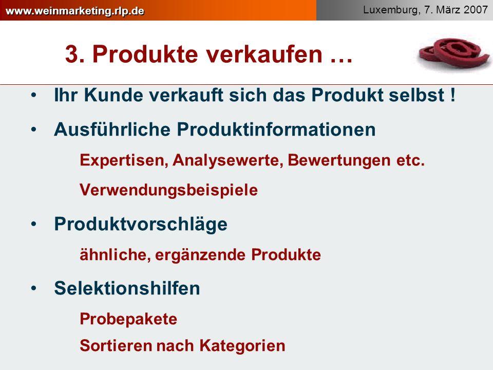 3. Produkte verkaufen … Ihr Kunde verkauft sich das Produkt selbst !