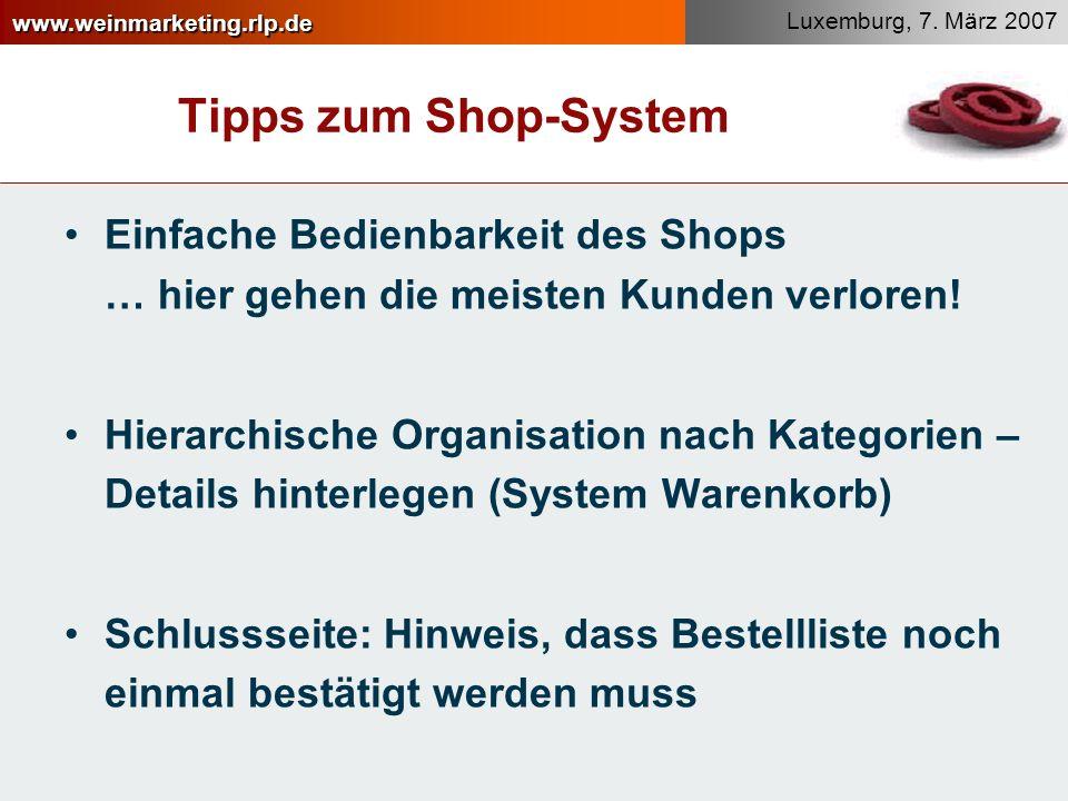 Tipps zum Shop-System Einfache Bedienbarkeit des Shops … hier gehen die meisten Kunden verloren!