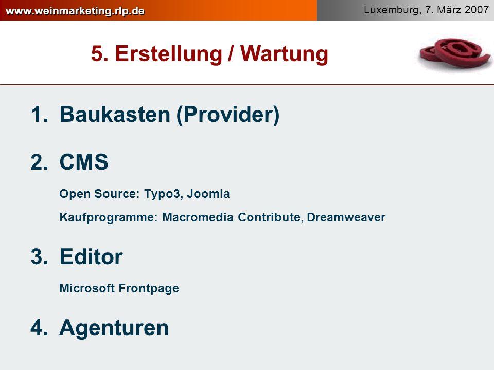 5. Erstellung / Wartung Baukasten (Provider) CMS Open Source: Typo3, Joomla Kaufprogramme: Macromedia Contribute, Dreamweaver.