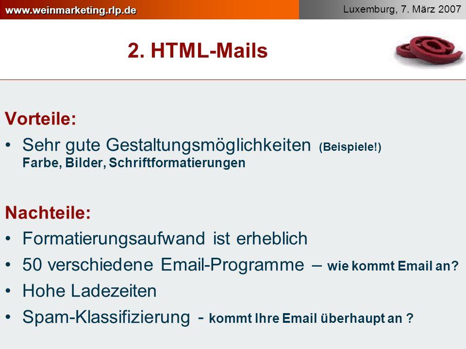 2. HTML-Mails Vorteile: Sehr gute Gestaltungsmöglichkeiten (Beispiele!) Farbe, Bilder, Schriftformatierungen.