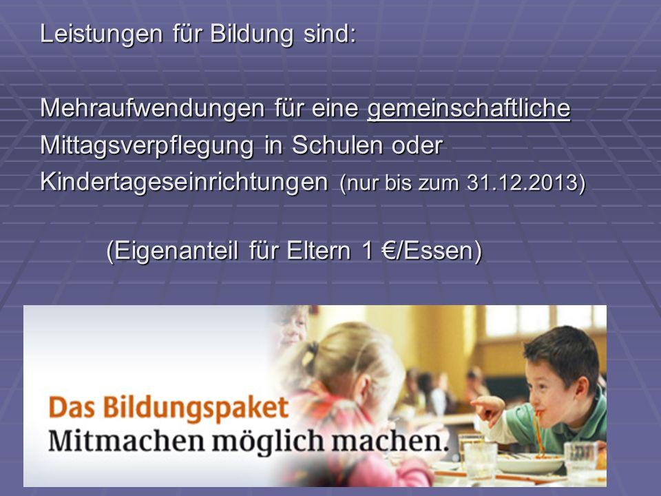 Leistungen für Bildung sind: