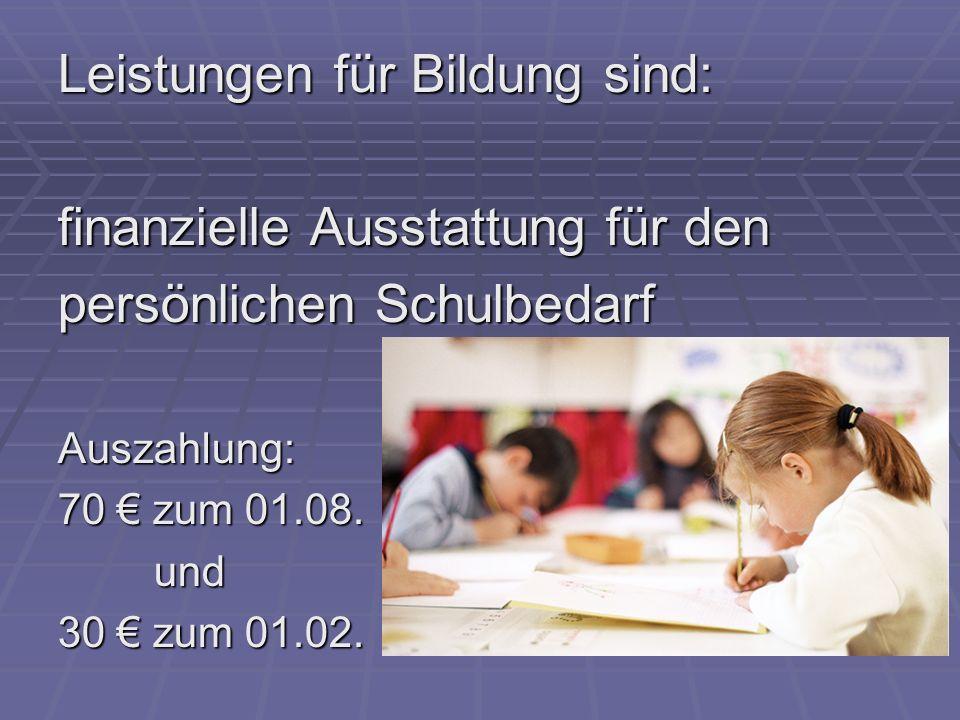 Leistungen für Bildung sind: finanzielle Ausstattung für den