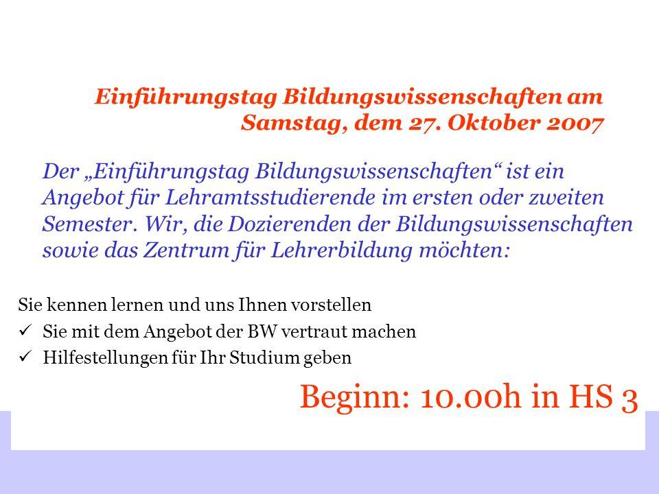 Einführungstag Bildungswissenschaften am Samstag, dem 27. Oktober 2007