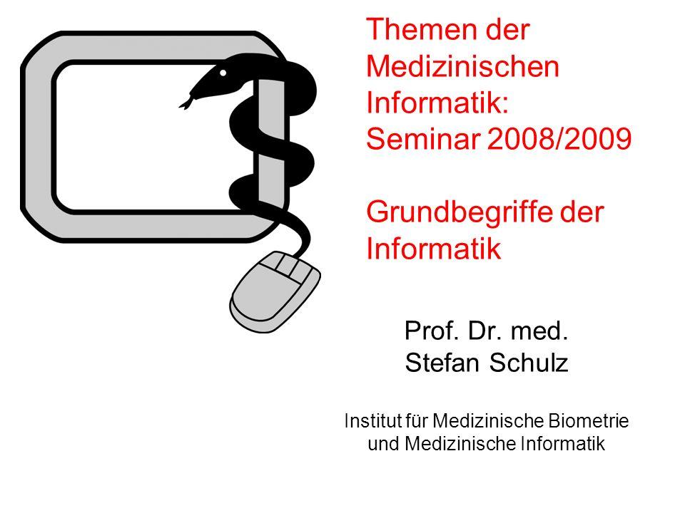 Themen der Medizinischen Informatik: Seminar 2008/2009 Grundbegriffe der Informatik