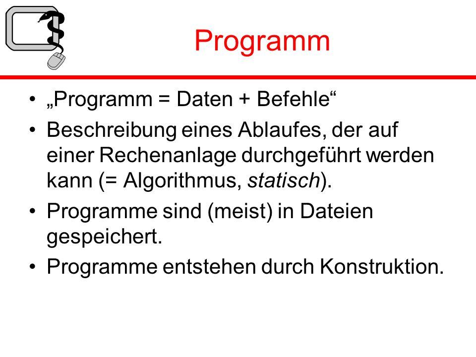 """Programm """"Programm = Daten + Befehle"""