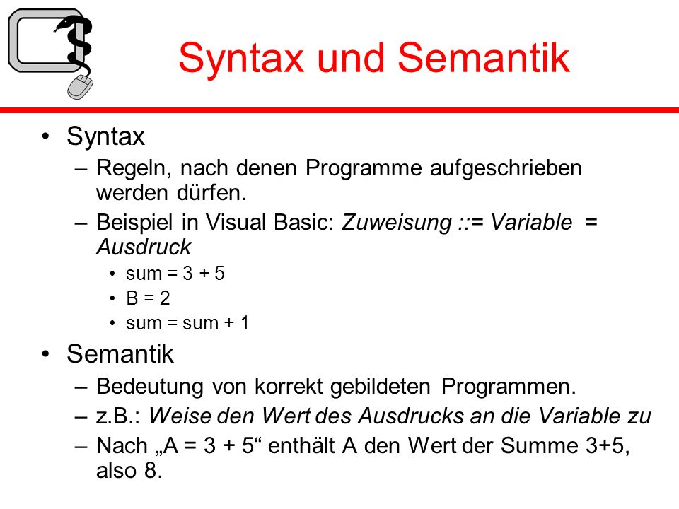 Syntax und Semantik Syntax Semantik