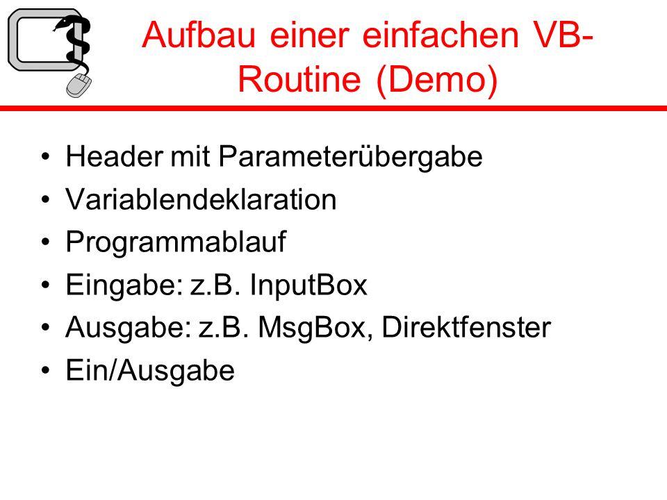 Aufbau einer einfachen VB-Routine (Demo)