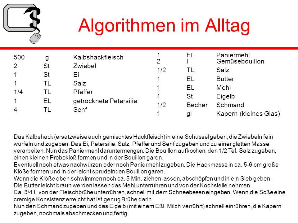 Algorithmen im Alltag 1 EL Paniermehl 2 l Gemüsebouillon
