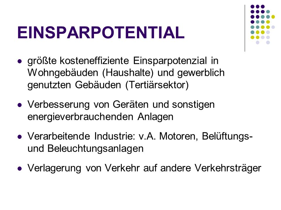 EINSPARPOTENTIAL größte kosteneffiziente Einsparpotenzial in Wohngebäuden (Haushalte) und gewerblich genutzten Gebäuden (Tertiärsektor)