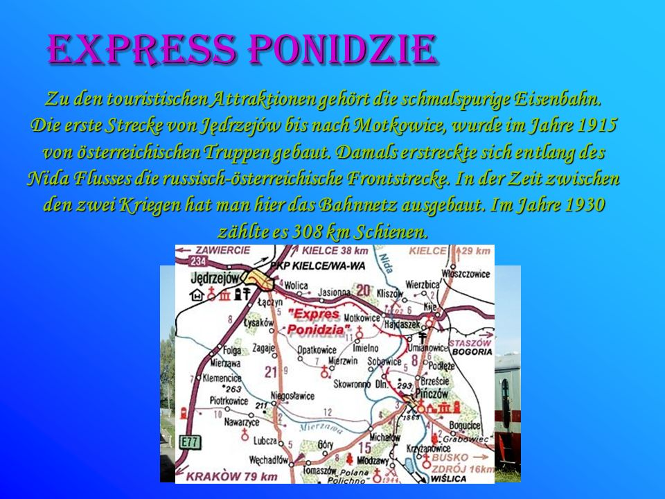 Zu den touristischen Attraktionen gehört die schmalspurige Eisenbahn.