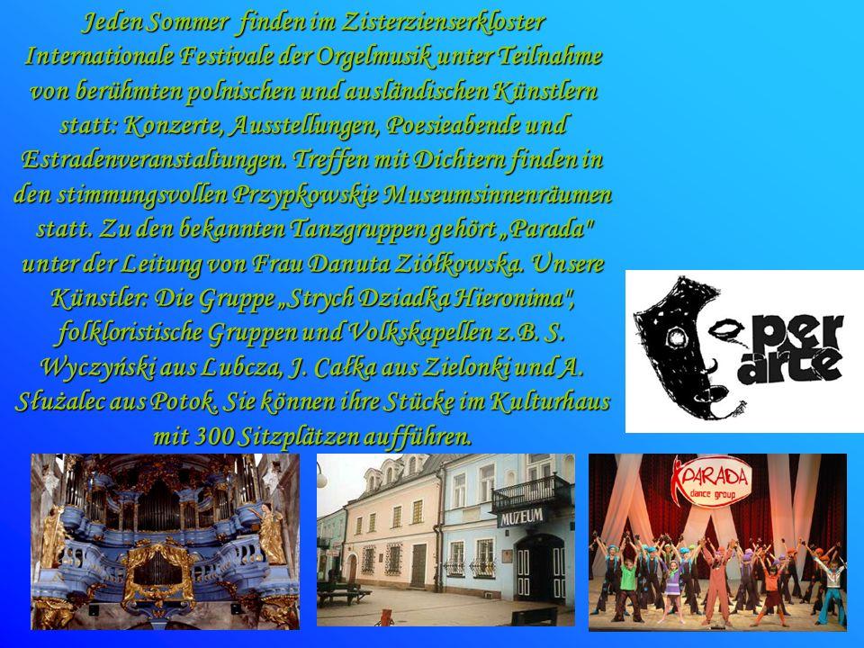 Jeden Sommer finden im Zisterzienserkloster Internationale Festivale der Orgelmusik unter Teilnahme von berühmten polnischen und ausländischen Künstlern statt: Konzerte, Ausstellungen, Poesieabende und Estradenveranstaltungen.