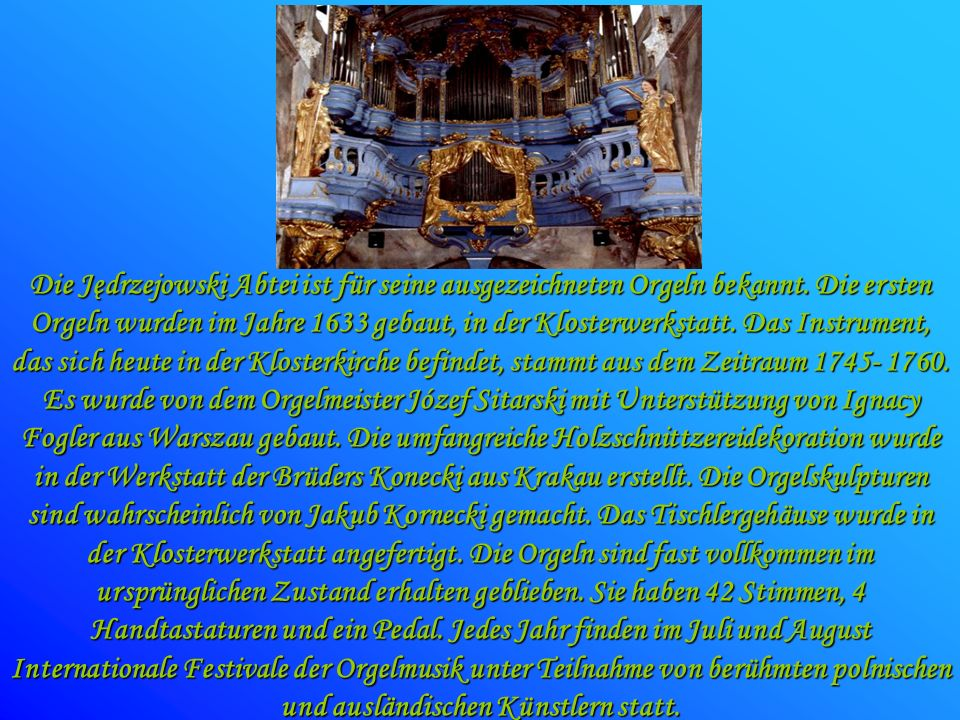 Die Jędrzejowski Abtei ist für seine ausgezeichneten Orgeln bekannt