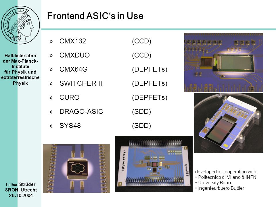 Frontend ASIC's in Use CMX132 (CCD) CMXDUO (CCD) CMX64G (DEPFETs)
