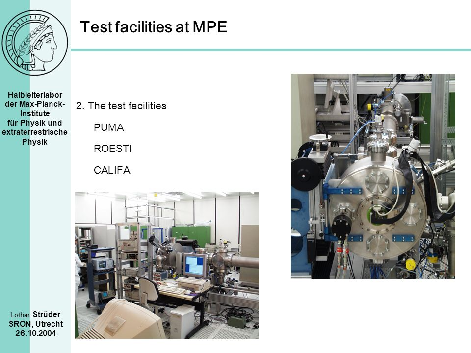 Test facilities at MPE 2. The test facilities PUMA ROESTI CALIFA