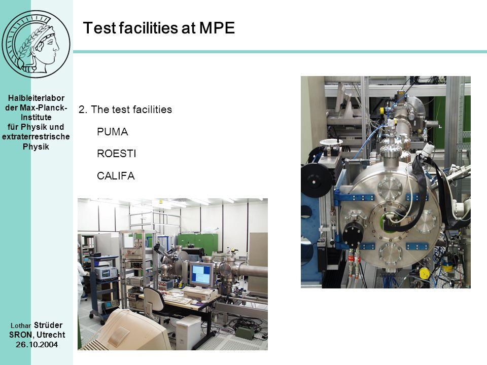 Test facilities at MPE 2. The test facilities PUMA ROESTI CALIFA