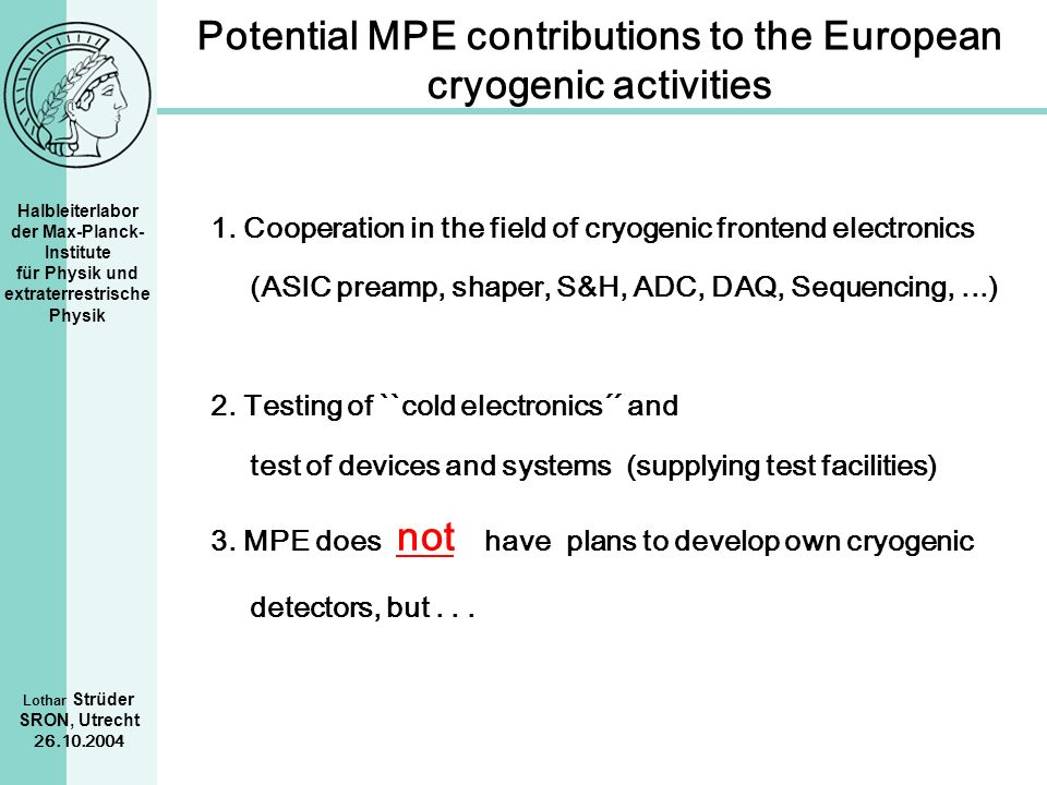 Potential MPE contributions to the European cryogenic activities