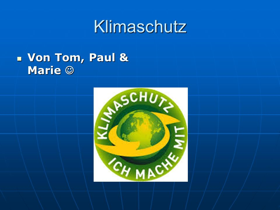 Klimaschutz Von Tom, Paul & Marie 