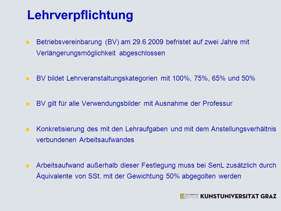 Lehrverpflichtung Betriebsvereinbarung (BV) am 29.6.2009 befristet auf zwei Jahre mit Verlängerungsmöglichkeit abgeschlossen.