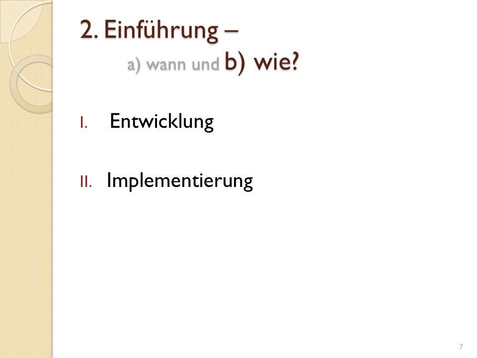 2. Einführung – a) wann und b) wie
