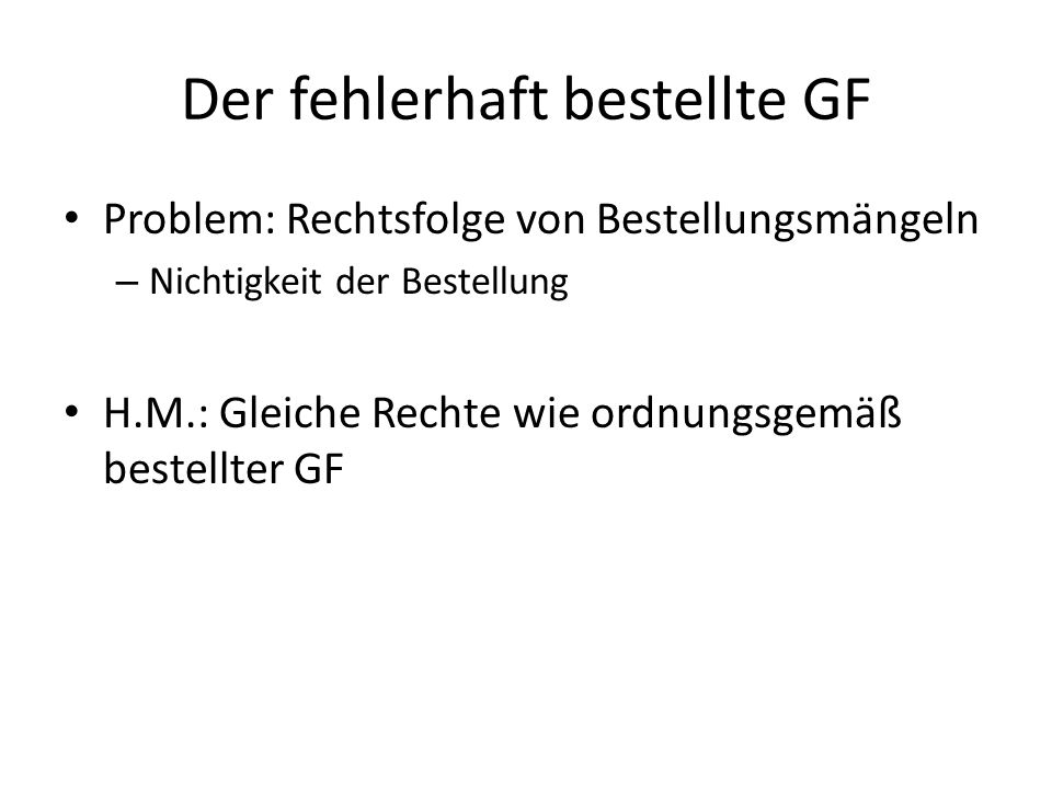 Der fehlerhaft bestellte GF