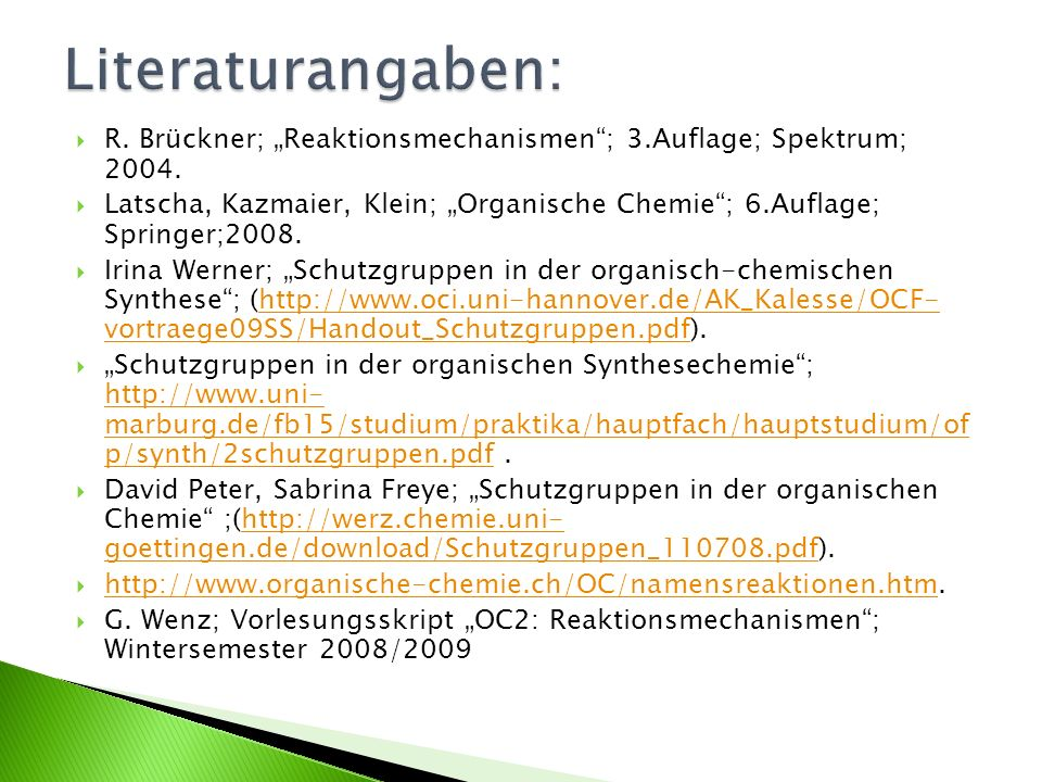 """Literaturangaben: R. Brückner; """"Reaktionsmechanismen ; 3.Auflage; Spektrum; 2004."""
