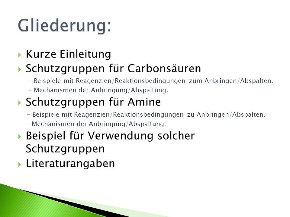 Gliederung: Kurze Einleitung Schutzgruppen für Carbonsäuren