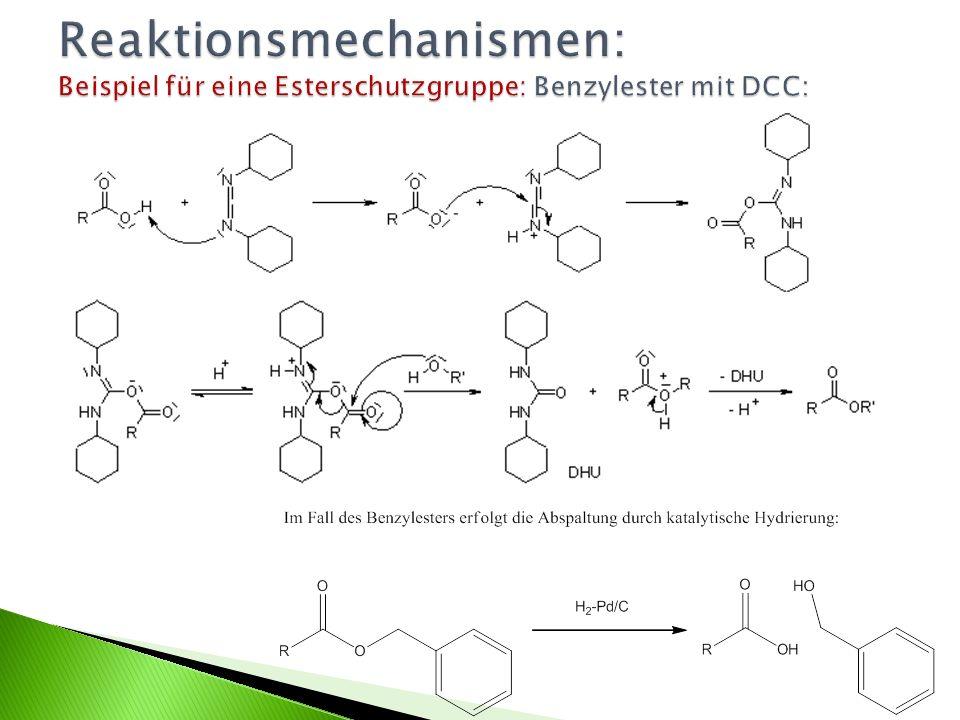 Reaktionsmechanismen: Beispiel für eine Esterschutzgruppe: Benzylester mit DCC:
