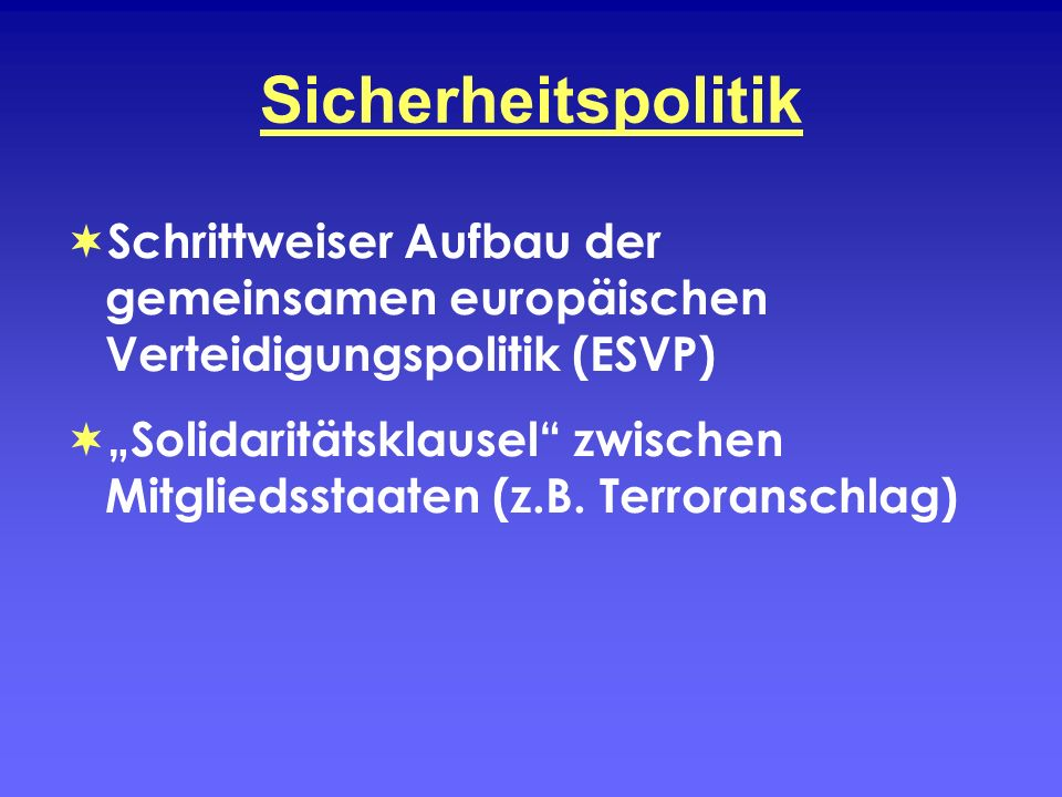 Sicherheitspolitik Schrittweiser Aufbau der gemeinsamen europäischen Verteidigungspolitik (ESVP)