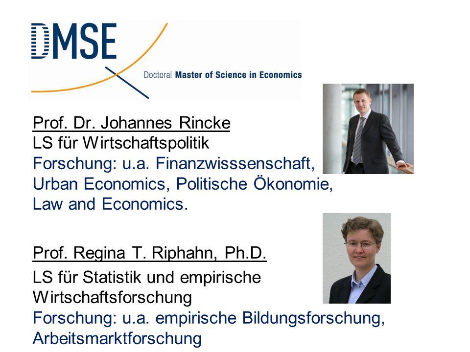 Prof. Dr. Johannes Rincke LS für Wirtschaftspolitik Forschung: u. a