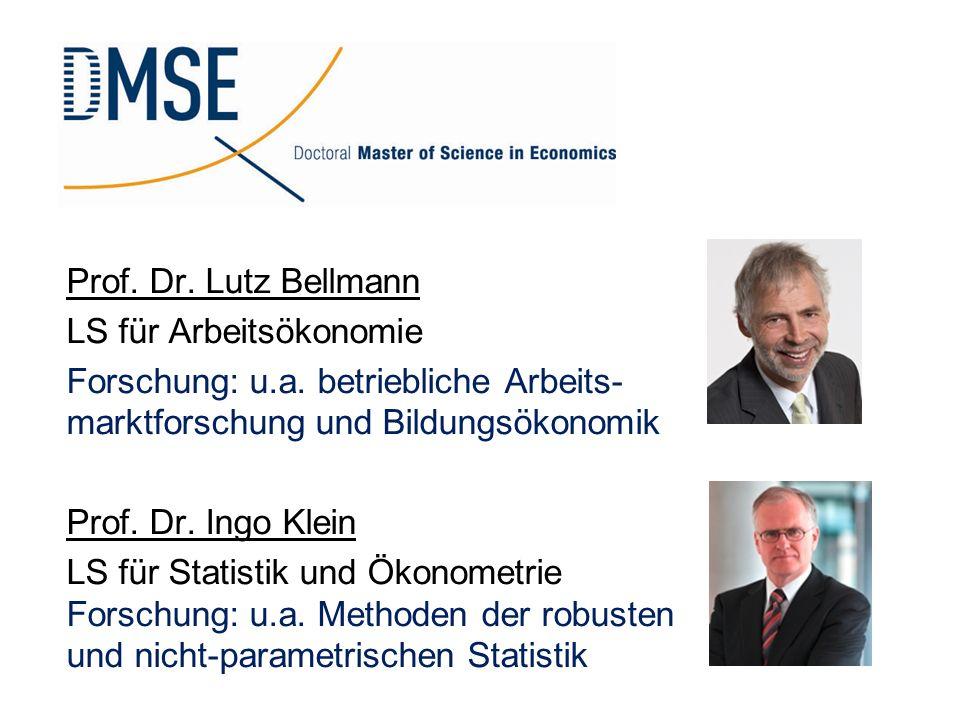 Prof. Dr. Lutz Bellmann LS für Arbeitsökonomie. Forschung: u.a. betriebliche Arbeits- marktforschung und Bildungsökonomik.