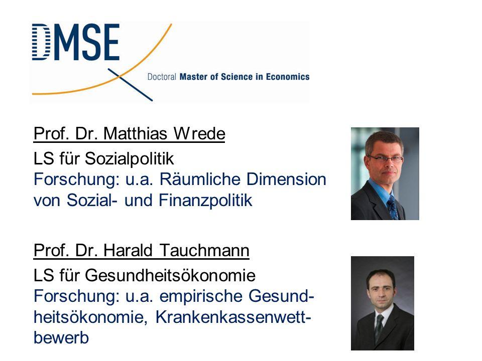Prof. Dr. Matthias Wrede LS für Sozialpolitik Forschung: u.a. Räumliche Dimension von Sozial- und Finanzpolitik.