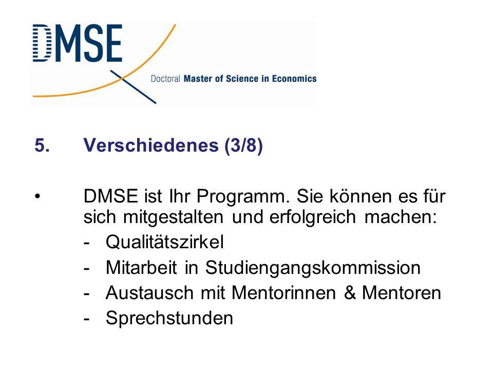 5. Verschiedenes (3/8) DMSE ist Ihr Programm. Sie können es für sich mitgestalten und erfolgreich machen: