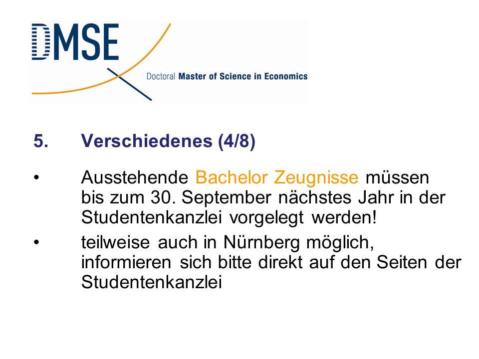 5. Verschiedenes (4/8) Ausstehende Bachelor Zeugnisse müssen bis zum 30. September nächstes Jahr in der Studentenkanzlei vorgelegt werden!
